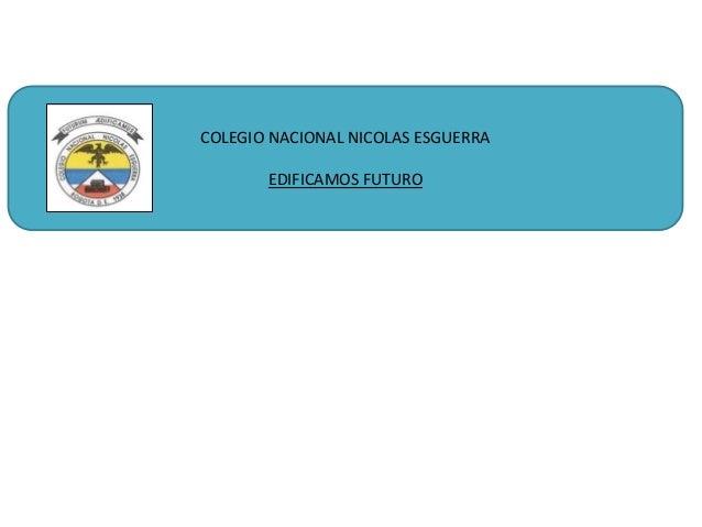 COLEGIO NACIONAL NICOLAS ESGUERRA EDIFICAMOS FUTURO