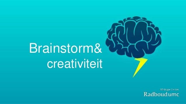 Brainstorm& creativiteit