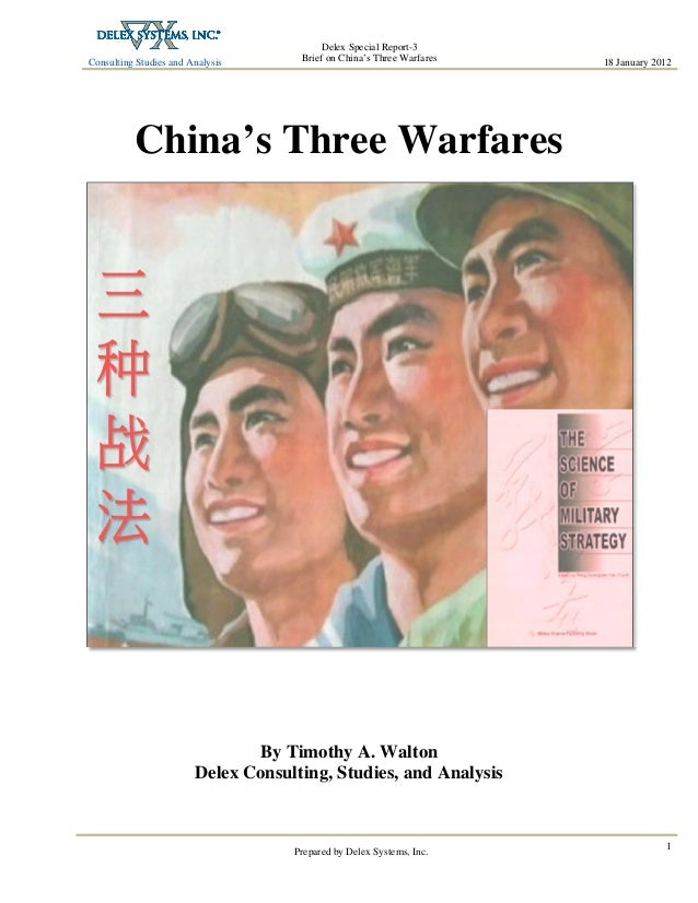 Consulting Studies and Analysis   18 January 2012 Delex Special Report-3 Brief on China's Three Warfares Prepared by Delex...