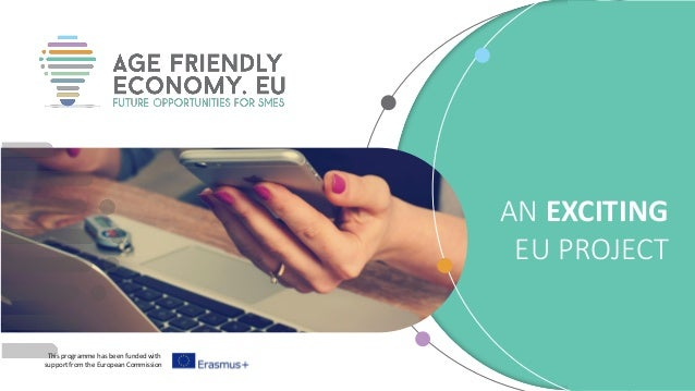 This programme has been funded with support from the European Commission AN EXCITING EU PROJECT