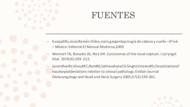 FUENTES – Escajadillo,JesúsRamón.Oídos,nariz,gargantaycirugía de cabeza y cuello –3ª ed. – México: Editorial El Manual Mod...