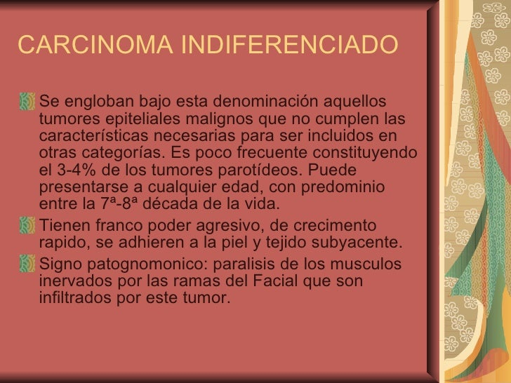 CARCINOMA INDIFERENCIADO <ul><li>Se engloban bajo esta denominación aquellos tumores epiteliales malignos que no cumplen l...