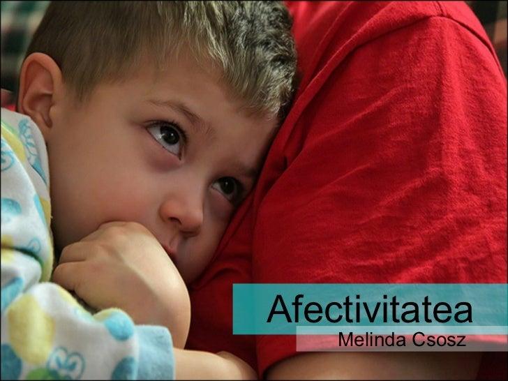 Afectivitatea Melinda Csosz