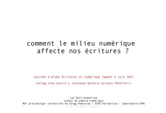 comment le milieu numérique affecte nos écritures? Luc Dall'Armellina auteur de poésie numérique MCF arts/design -univers...