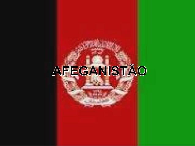 O Afeganistão oficialmente República Islâmica do Afeganistão é um estado soberano sem litoral, localizado no centro da Ási...