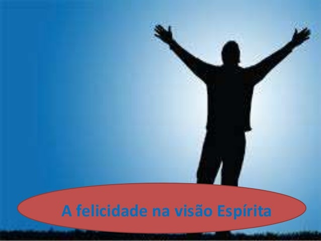A felicidade na visão Espírita