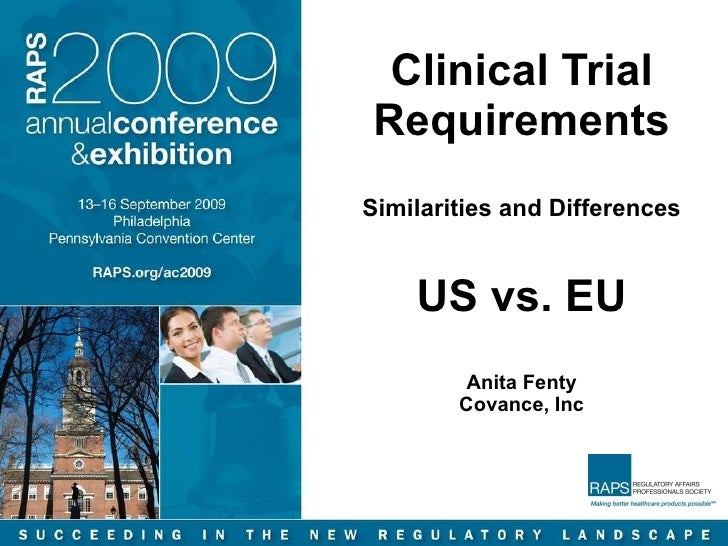 Clinical Trial Requirements Similarities and Differences US vs. EU Anita Fenty Covance, Inc