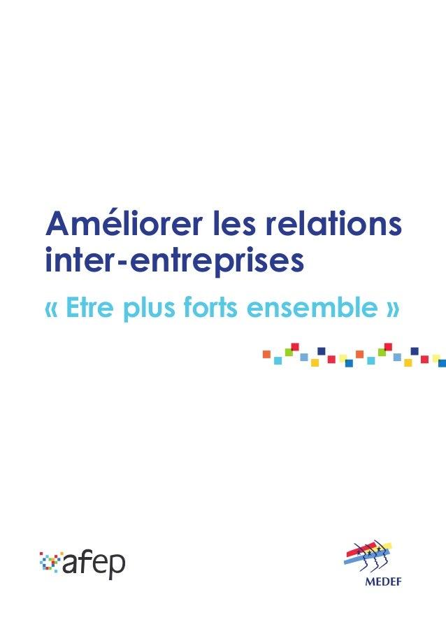 Améliorer les relations inter-entreprises «Etre plus forts ensemble»