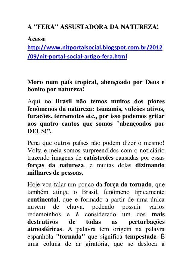 """A """"FERA"""" ASSUSTADORA DA NATUREZA! Acesse http://www.nitportalsocial.blogspot.com.br/2012 /09/nit-portal-social-artigo-fera..."""