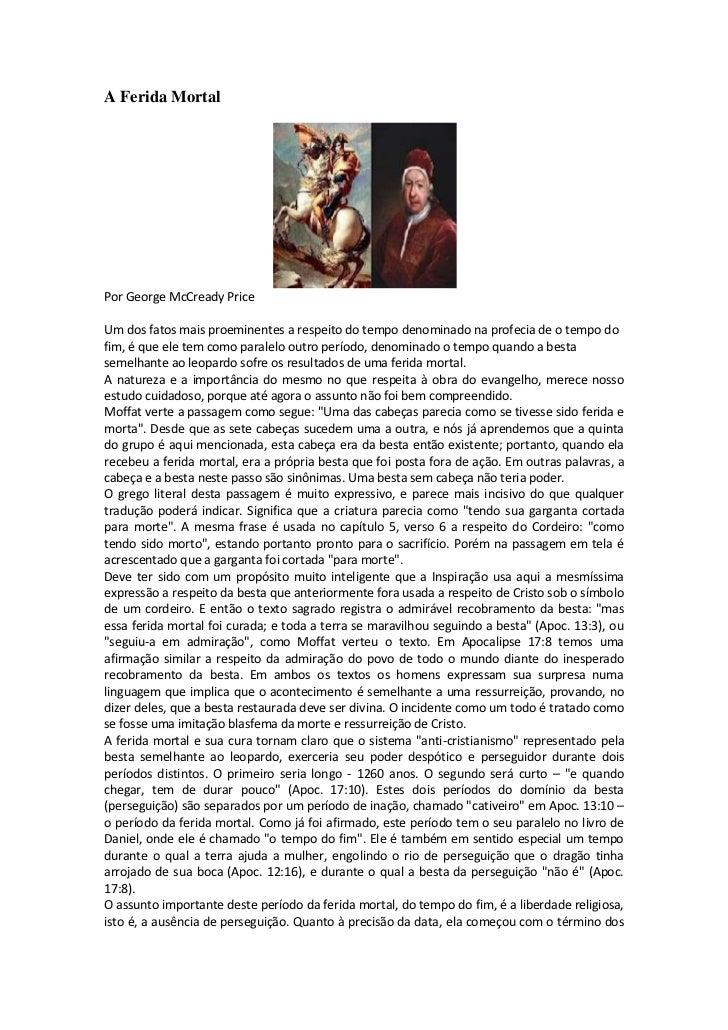 A Ferida MortalPor George McCready PriceUm dos fatos mais proeminentes a respeito do tempo denominado na profecia de o tem...