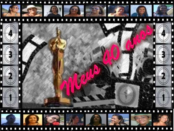 Na entrada colocar a placa do cinema com:          Filme: Meus 40 anos     Estrelando: Mônica Lobato               Dia: 22...
