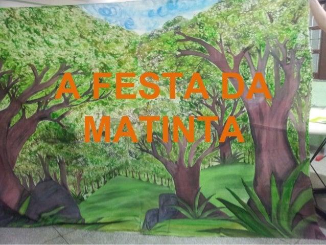 A FESTA DA  MATINTA
