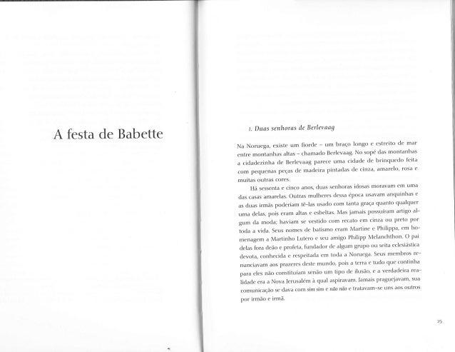 A festa de Babette t. Duas senhoras de Berlevaag  Na Noruega, existe um fiorde - um brago longo e estreito de mar  entre m...