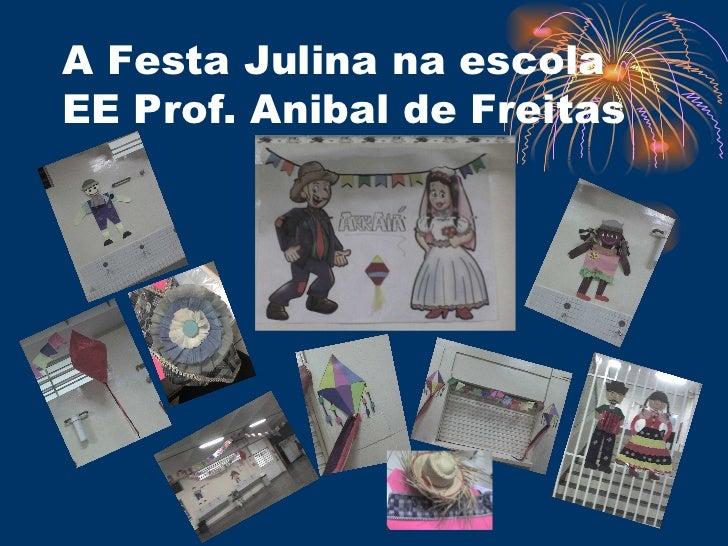 A Festa Julina na escola EE Prof. Anibal de Freitas