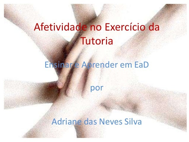Afetividade no Exercício da Tutoria Ensinar e Aprender em EaD por Adriane das Neves Silva