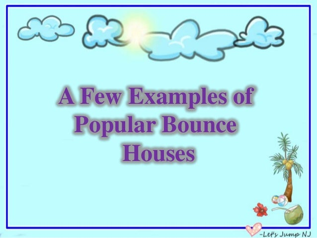 A Few Examples of Popular Bounce Houses