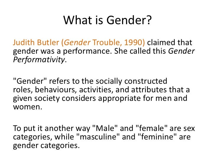 gender judith butler s arguments Judith butler and performativity for beginners (mostly in her own words) film  165a 1 a central concept of the theory is that your gender is constructed through .