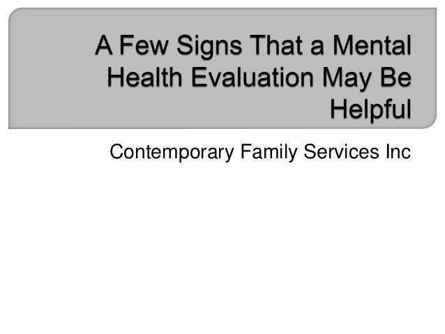 A Few Signs That A Mental Health Evaluation May Be Helpful. Environmental Science Programs. Private Detective New York Easy Online Backup. Local Seo Marketing Tips Window Shade Reviews. Software Project Manager Iupui Online Courses. Software Similar To Microsoft Project. Electric Motor Equations Windows Charlotte Nc. Dropped Hard Drive Data Recovery. Domain Name Coupon Code We Buy Houses Missouri