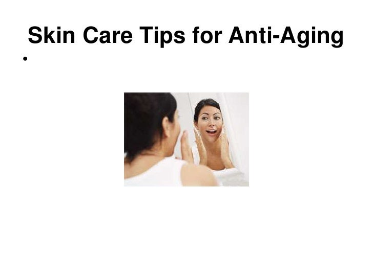 Skin Care Tips for Anti-Aging<br />