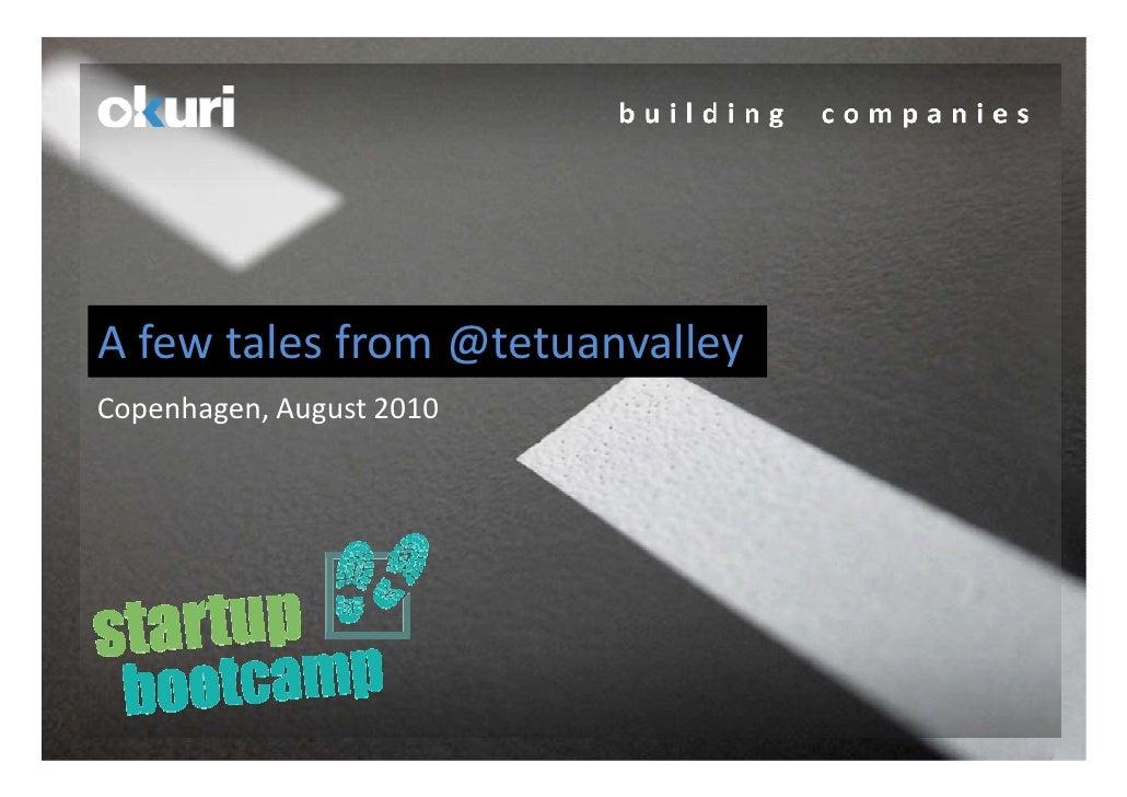 A few tales from @tetuanvalley Copenhagen, August 2010