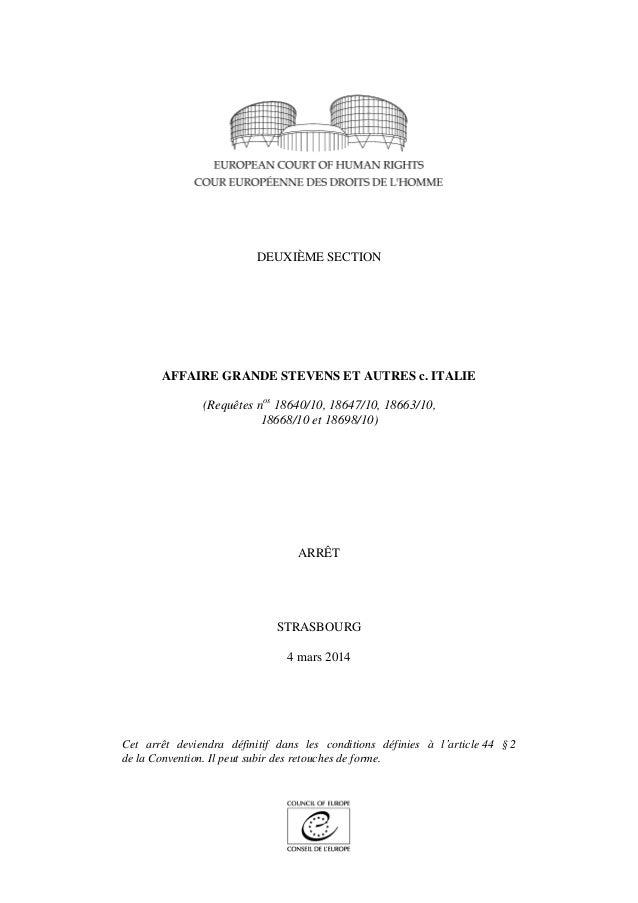 DEUXIÈME SECTION AFFAIRE GRANDE STEVENS ET AUTRES c. ITALIE (Requêtes nos 18640/10, 18647/10, 18663/10, 18668/10 et 18698/...