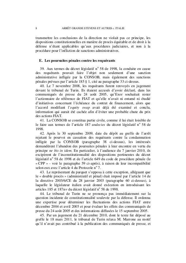 ARRÊT GRANDE STEVENS ET AUTRES c. ITALIE 9 relaxa également les autres requérants au motif qu'il n'avait pas été prouvé qu...