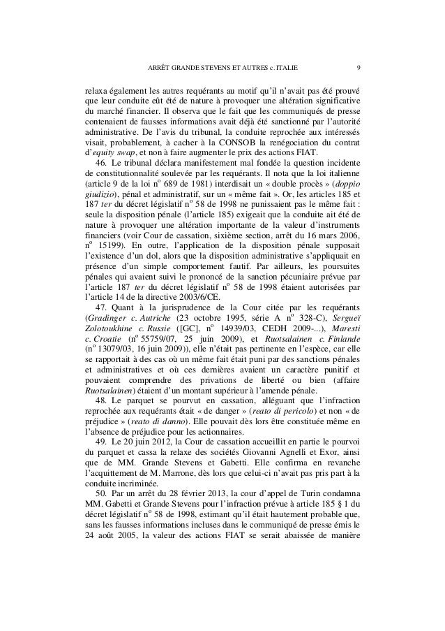 10 ARRÊT GRANDE STEVENS ET AUTRES c. ITALIE beaucoup plus significative. Elle acquitta en revanche les sociétés Exor et Gi...