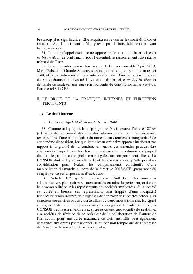 ARRÊT GRANDE STEVENS ET AUTRES c. ITALIE 11 55. Selon l'article 187 quinquies, lorsque des infractions commises dans son i...