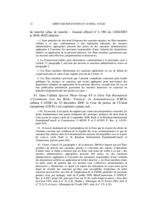 ARRÊT GRANDE STEVENS ET AUTRES c. ITALIE 13 43. Selon la jurisprudence de la Cour européenne des droits de l'homme, tout s...