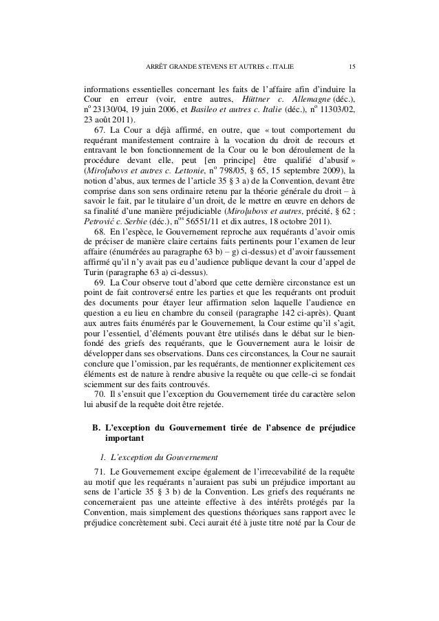 16 ARRÊT GRANDE STEVENS ET AUTRES c. ITALIE cassation, et les requérants auraient eu la possibilité de présenter toutes le...