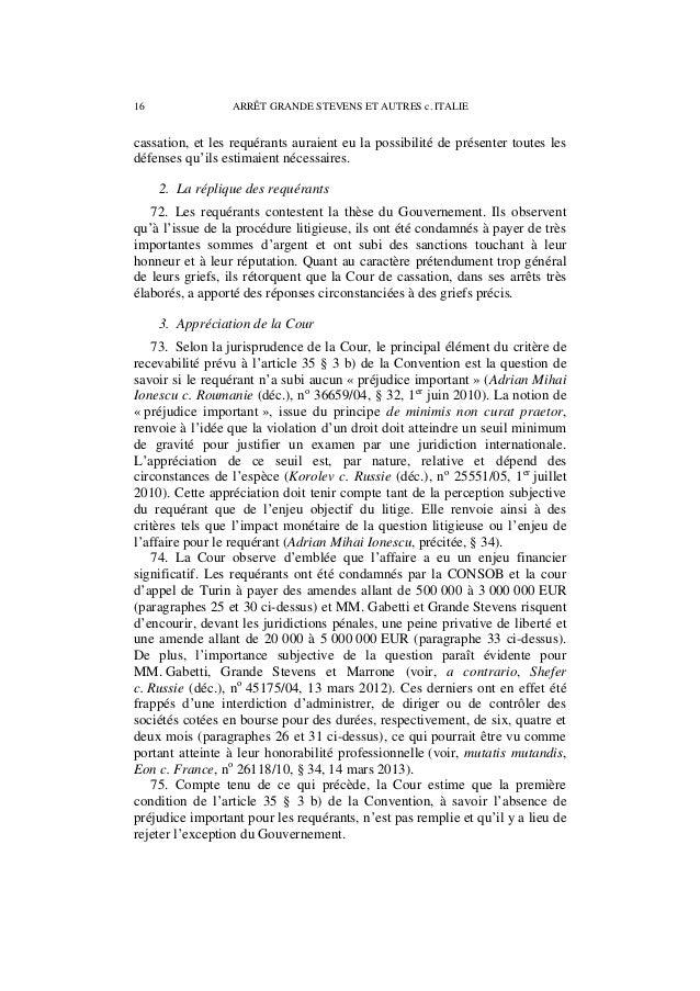 ARRÊT GRANDE STEVENS ET AUTRES c. ITALIE 17 76. À titre surabondant, la Cour précise que la poursuite de l'examen de l'aff...