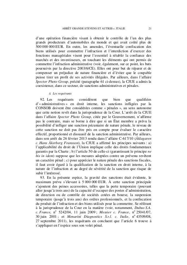 22 ARRÊT GRANDE STEVENS ET AUTRES c. ITALIE b) Appréciation de la Cour 94. La Cour rappelle sa jurisprudence constante sel...