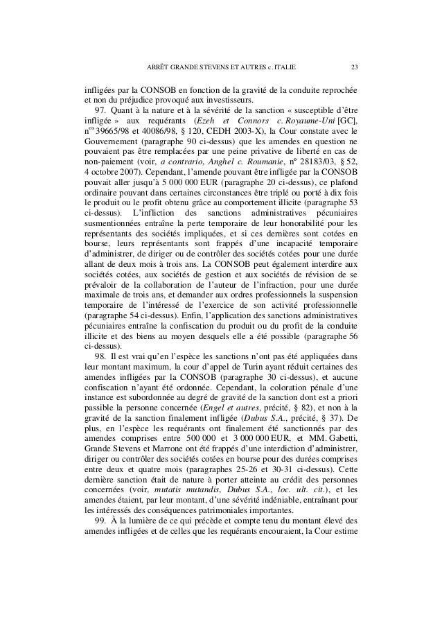 24 ARRÊT GRANDE STEVENS ET AUTRES c. ITALIE que les sanctions en cause relèvent, par leur sévérité, de la matière pénale (...