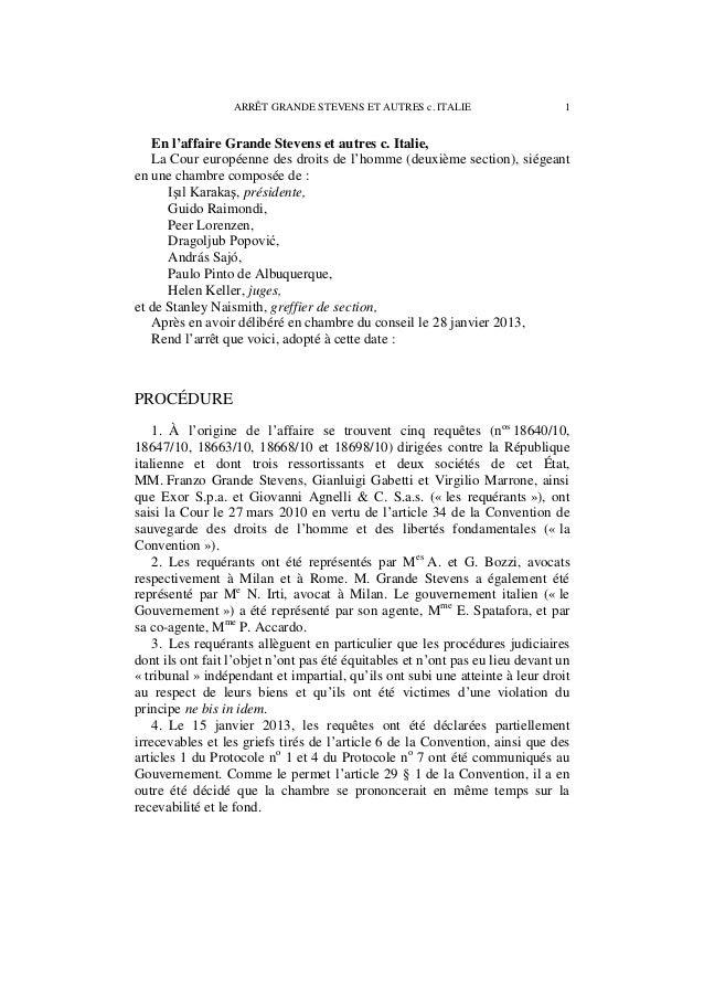 2 ARRÊT GRANDE STEVENS ET AUTRES c. ITALIE EN FAIT I. LES CIRCONSTANCES DE L'ESPÈCE 5. La liste des parties requérantes fi...