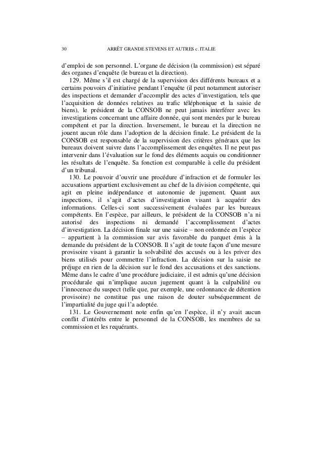 ARRÊT GRANDE STEVENS ET AUTRES c. ITALIE 31 b) Appréciation de la Cour 132. La Cour rappelle sa jurisprudence bien établie...