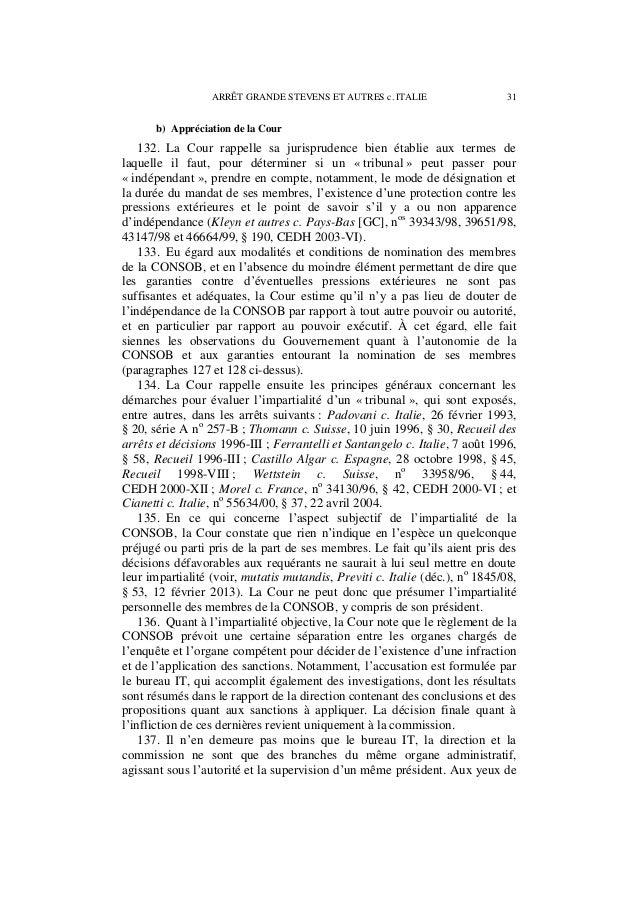 32 ARRÊT GRANDE STEVENS ET AUTRES c. ITALIE la Cour, ceci s'analyse en l'exercice consécutif de fonctions d'enquête et de ...