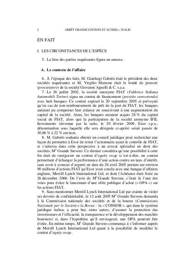 ARRÊT GRANDE STEVENS ET AUTRES c. ITALIE 3 10. Le 23 août 2005, la CONSOB demanda aux sociétés Exor et Giovanni Agnelli de...