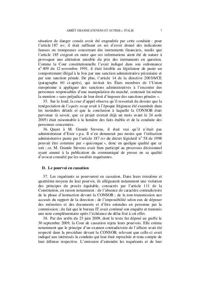 8 ARRÊT GRANDE STEVENS ET AUTRES c. ITALIE transmettre les conclusions de la direction ne violait pas ce principe, les dis...