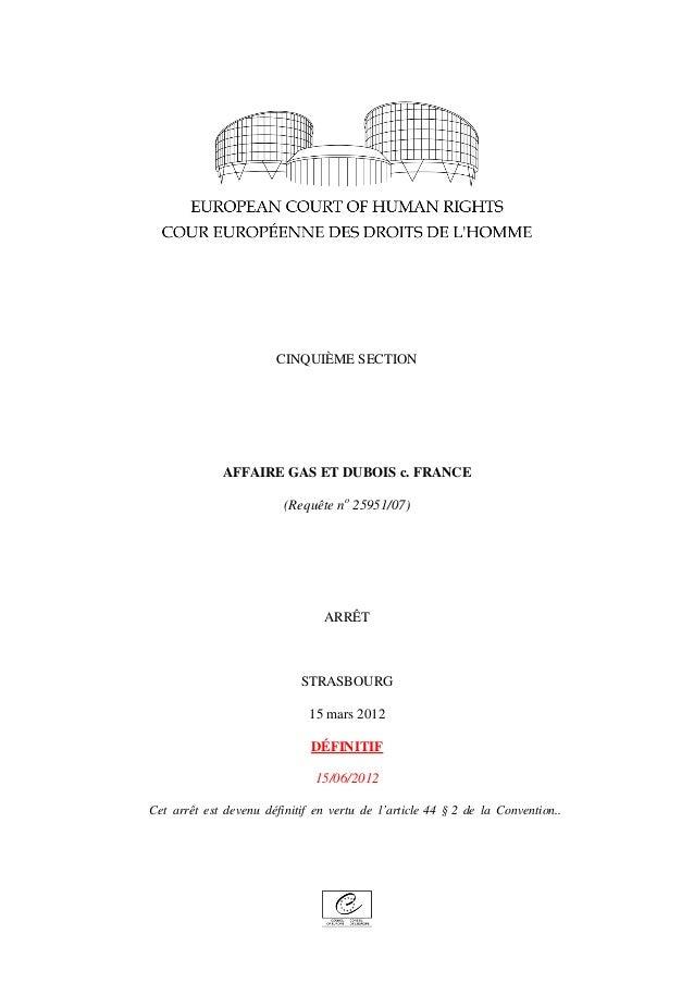 CINQUIÈME SECTION  AFFAIRE GAS ET DUBOIS c. FRANCE  (Requête no 25951/07)  ARRÊT  STRASBOURG  15 mars 2012  DÉFINITIF  15/...