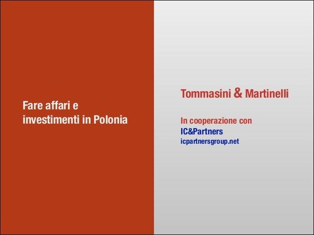 Fare affari e investimenti in Polonia Tommasini & Martinelli ! In cooperazione con IC&Partners icpartnersgroup.net