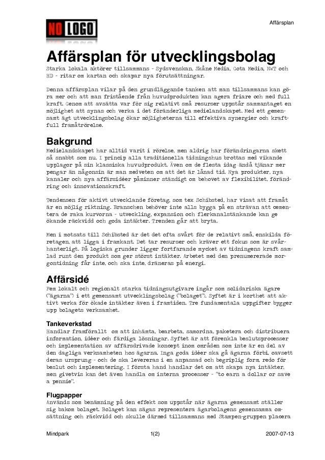 Affärsplan  Affärsplan för utvecklingsbolag  Starka lokala aktörer tillsammans - Sydsvenskan, Skåne Media, Gota Media, NWT...