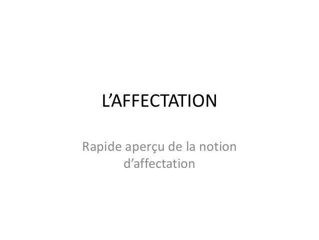 L'AFFECTATION  Rapide aperçu de la notion  d'affectation