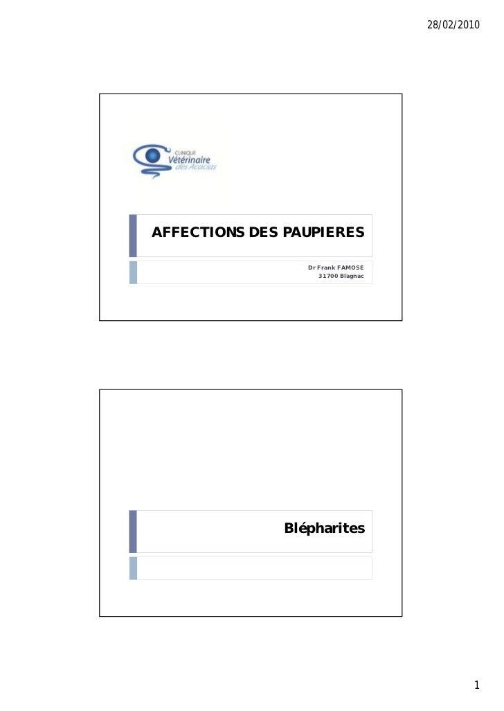 28/02/2010AFFECTIONS DES PAUPIERES                 Dr Frank FAMOSE                    31700 Blagnac              Blépharit...