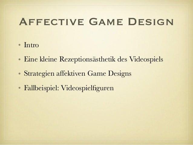 Affective Game Design. Stimmung, Affekt und das Vorbewusste beim Videospielen Slide 2