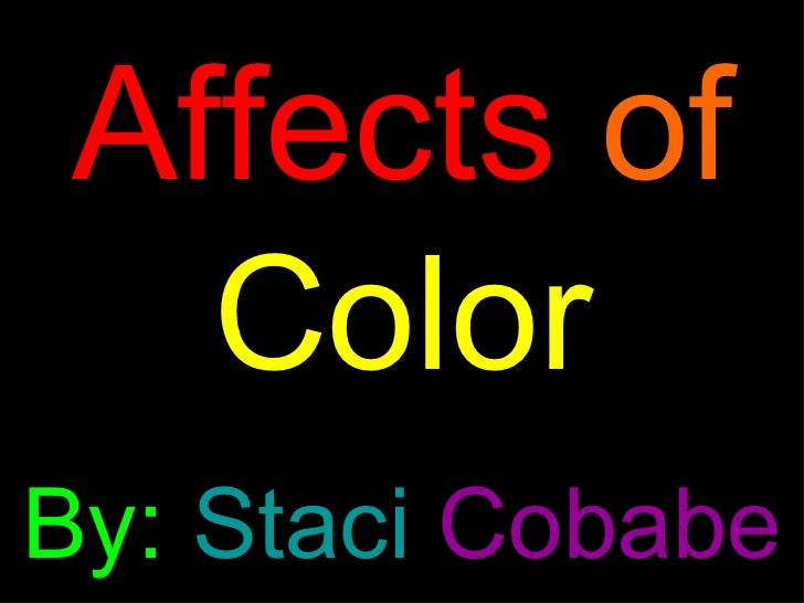 Affects   of   Color By:   Staci  Cobabe