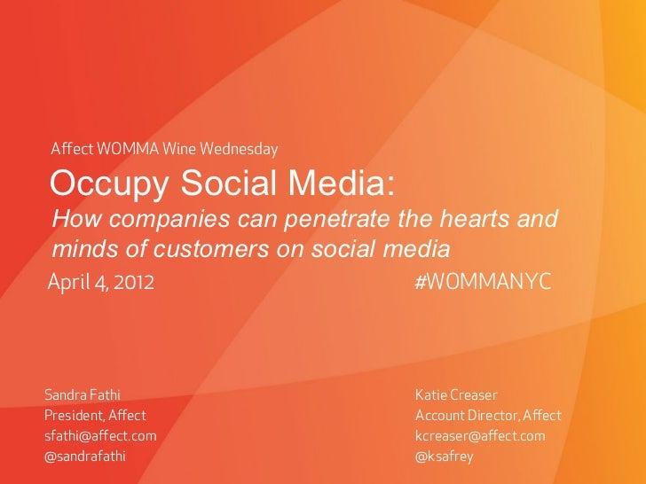 Affect WOMMA Wine WednesdayOccupy Social Media:How companies can penetrate the hearts andminds of customers on social media...