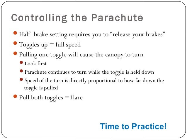 """Controlling the Parachute Half–brake setting requires you to """"release your brakes"""" Toggles up = full speed Pulling one ..."""