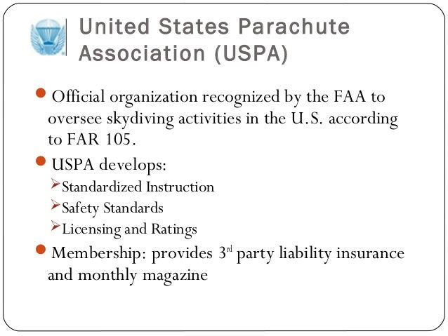 United States Parachute Association (USPA) Official organization recognized by the FAA to oversee skydiving activities in...