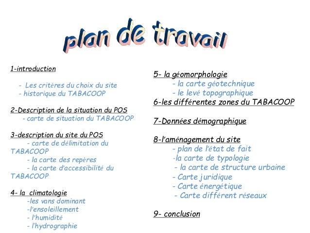 1-introduction - Les critères du choix du site - historique du TABACOOP 2-Description de la situation du POS - carte de si...