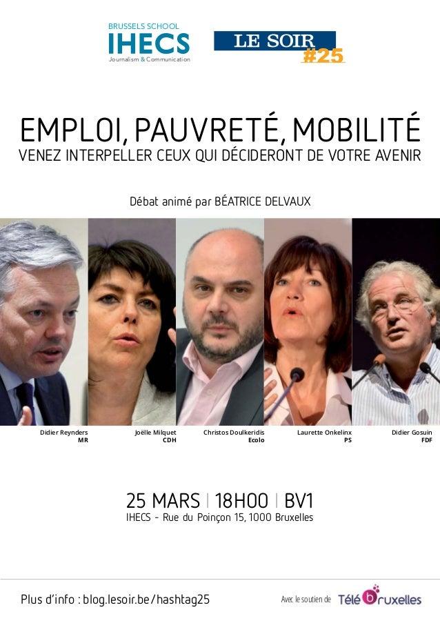 BRUSSELS SCHOOL  Journalism & Communication  Emploi, pauvreté, mobilité  venez interpeller ceux qui décideront de votre av...